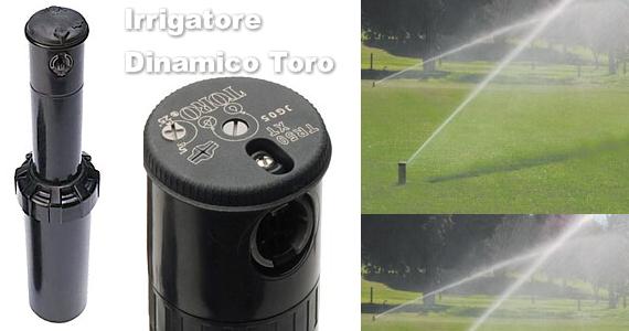 Irrigatori dinamici Toro, come sono fatti e come vengono proposti al cliente.